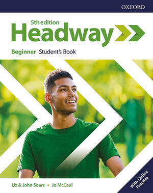 NEW HEADWAY 5TH EDITION BEGINNER. STUDENT'S BOOK WITH STUDENT'S RESOURCE CENTER