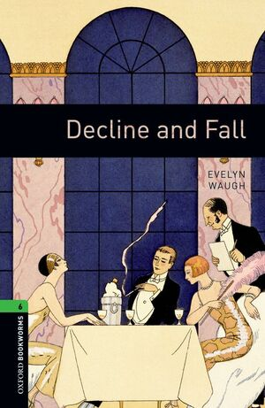 OXFORD BOOKWORMS 6. DECLINE AND FALL