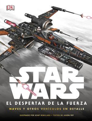 STAR WARS EL DESPERTAR DE LA FUERZA. NAVES Y OTROS VEHÍCULOS