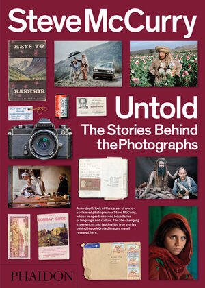 STEVE MCCURRY - UNTOLD THE STORIES BEHIND THE