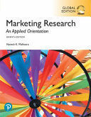 MARKETING RESEARCH: AN APPLIED ORIENTATION. 7TH EDITION. GLOBAL EDITION