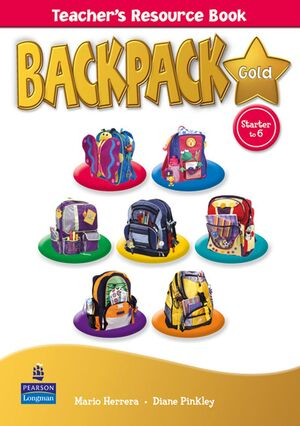 BACKPACK GOLD STARTER TO LEVEL 6 TEACHER'S RESOURCE BOOK NEW EDITION
