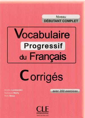 VOCABULAIRE PROGRESSIF DU FRANÇAIS - NIVEAU DÉBUTANT COMPLET - CORRIGÉS