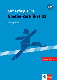 MIT ERFOLG ZUM GOETHE-ZERTIFIKAT. ÜBUNGSBUCH B2 MIT CD