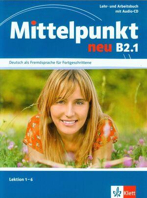 MITTELPUNKT NEU B2.1, LIBRO DEL ALUMNO Y LIBRO DE EJERCICIOS + CD DEL LIBRO DE E