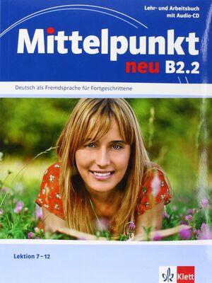 MITTELPUNKT B2.2.LEHR- UND ARBEITSBUCH + ARBEITSBUCH-CD, LEKTION 7 - 12