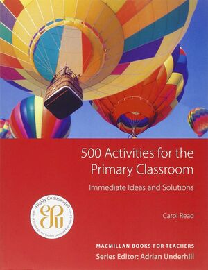 CAROL READ´S 500 ACTIVITIES FOR THE PRIMARY CLASSROOM