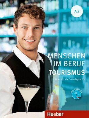 MENSCHEN IM BERUF - TOURISMUS A2 .KURSBUCH MIT ÜBUNGSTEIL UND AUDIO CD