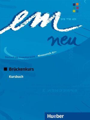 EM NEU BRÜCKENKURS 2008 B1. KURSBUCH