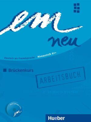 EM NEU BRÜCKENKURS 2008. ARBEITSBUCH MIT CD
