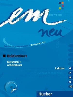 EM NEU BRÜCKENKURS 2008 B1 LEKTION 6-10 KURSBUCH+ARBEITSBUCH MIT CD