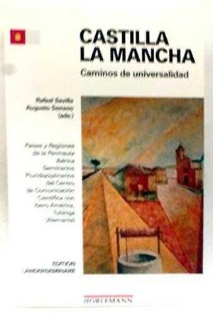 CASTILLA LA MANCHA: CAMINOS DE UNIVERSALIDAD