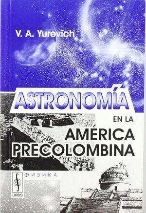 ASTRONOMÍA EN LA AMÉRICA PRECOLOMBINA