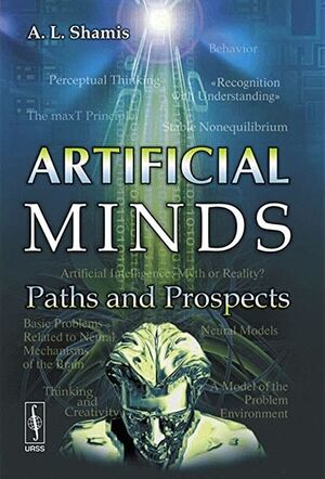 ARTIFICIAL MINDS: PATHS AND PROSPECTS