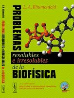 PROBLEMAS RESOLUBLES E IRRESOLUBLES DE LA BIOFÍSICA