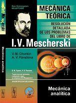 MECÁNICA TEÓRICA. RESOLUCIÓN DETALLADA DE LOS PROBLEMAS DEL LIBRO DE I.V. MERCHE