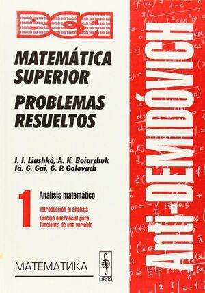 MATEMÁTICA SUPERIOR PROBLEMAS RESUELTOS VOL. 1
