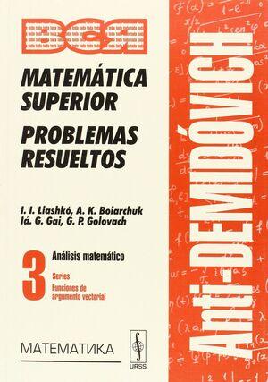 MATEMÁTICA SUPERIOR PROBLEMAS RESUELTOS VOL. 3