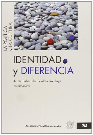 IDENTIDAD Y DIFERENCIA. VOL. 1. LA POLÍTICA Y LA CULTURA.