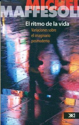 EL RITMO DE LA VIDA. VARIACIONES SOBRE EL IMAGINARIO POSMODERNO. TRADUCCIÓN DE D