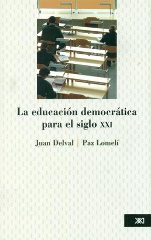 LA EDUCACION DEMOCRATICA PARA EL SIGLO XXI