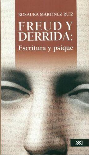 FREUD Y DERRIDA. ESCRITURA Y PSIQUE / ROSAURA MARTÍNEZ RUIZ.