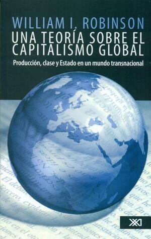 UNA TEORÍA SOBRE EL CAPITALISMO GLOBAL