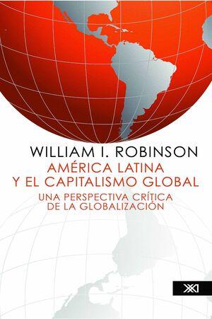 AMÉRICA LATINA Y EL CAPITALISMO GLOBAL : UNA PERSPECTIVA CRÍTICA DE LA GLOBALIZA