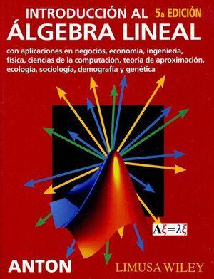 INTRODUCCIÓN AL ÁLGEBRA LINEAL. 5ª ED.