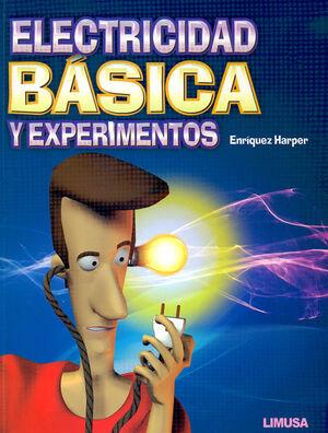 ELECTRICIDAD BÁSICA Y EXPERIMENTOS