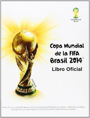 COPA MUNDIAL DE LA FIFA BRASIL 2014. GUÍA OFICIAL.