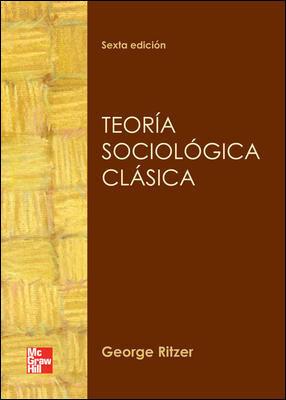 TEORÍA SOCIOLÓGICA CLÁSICA
