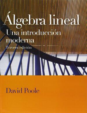 ÁLGEBRA LINEAL: UNA INTRODUCCIÓN MODERNA. 3ª ED.