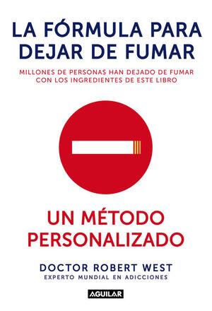 LA FÓRMULA PARA DEJAR DE FUMAR : UN MÉTODO PERSONALIZADO