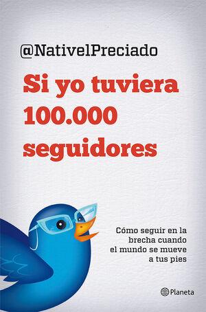 SI YO TUVIERA 100.000 SEGUIDORES