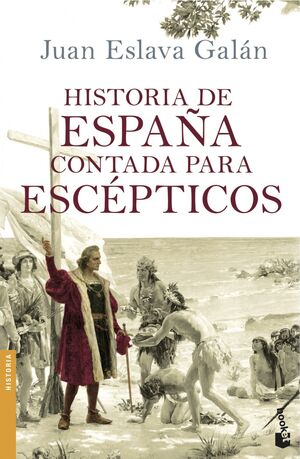 HISTORIA DE ESPAÑA CONTADA A LOS ESCÉPTICOS