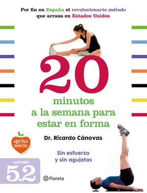20 MINUTOS A LA SEMANA PARA ESTAR EN FORMA. 3ª ED.