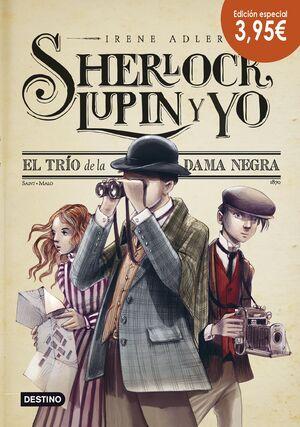 SHERLOCK LUPIN Y YO 1: TRIO DE LA DAMA NEGRA (ED.