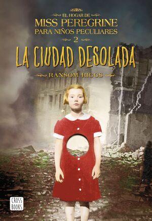 HOGAR DE MISS PEREGRINE 2: CIUDAD DESOLADA