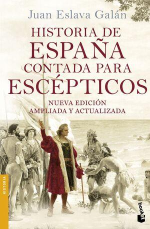 HISTORIA DE ESPAÑA CONTADA PARA ESCÉPTICOS. NUEVA EDICIÓN AMPLIADA Y ACTUALIZADA