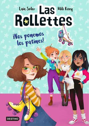 LAS ROLLETTES 1. ¡NOS PONEMOS LOS PATINES!