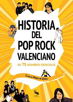 HISTORIA DEL POP ROCK VALENCIANO EN 75 NOMBRES ESENCIALES