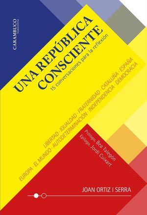UNA REPÚBLICA CONSCIENTE. 15 CONVERSACIONES PARA LA REFLEXIÓN
