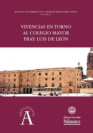 VIVENCIAS EN TORNO AL COLEGIO MAYOR FRAY LUIS DE LEÓN