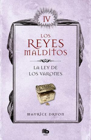 LA LEY DE LOS VARONES (LOS REYES MALDITOS 4)