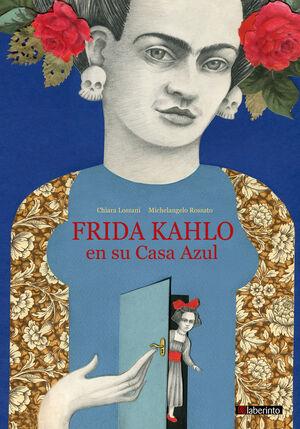 FRIDA KAHLO EN SU CASA AZUL