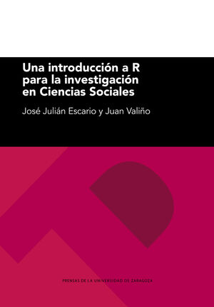 UNA INTRODUCCIÓN A R PARA LA INVESTIGACIÓN EN CIENCIAS SOCIALES