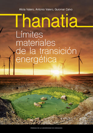THANATIA. LÍMITES MATERIALES DE LA TRANSICIÓN ENERGÉTICA
