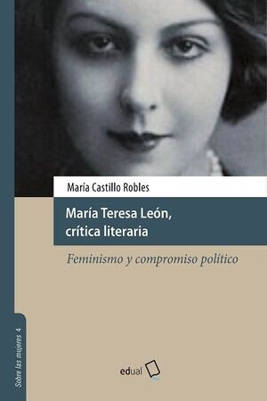 MARIA TERESA LEON, CRITICA LITERARIA