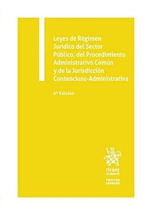LEYES DE RÉGIMEN JURÍDICO DEL SECTOR PÚBLICO, DEL PROCEDIMIENTO ADMINISTRATIVO COMÚN. 6ª ED. 2020